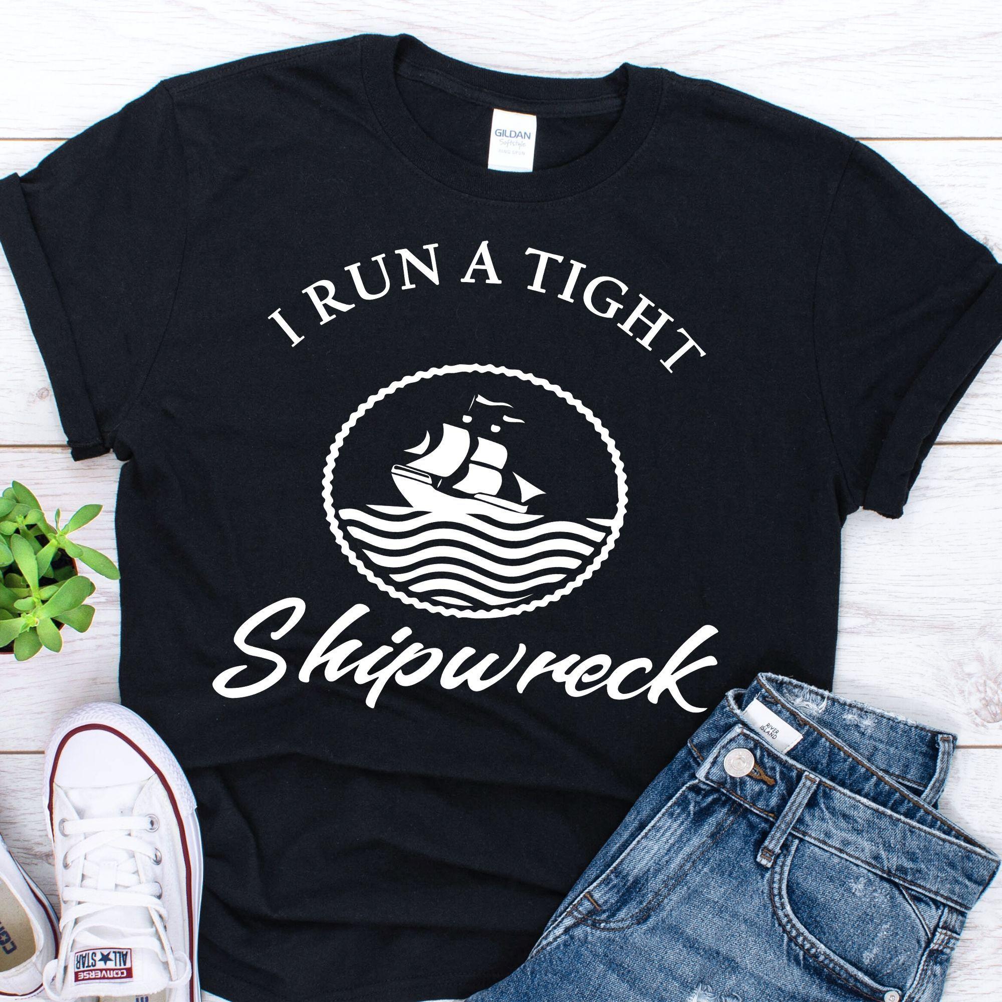 Park Art My WordPress Blog_I Run A Tight Shipwreck Shirt