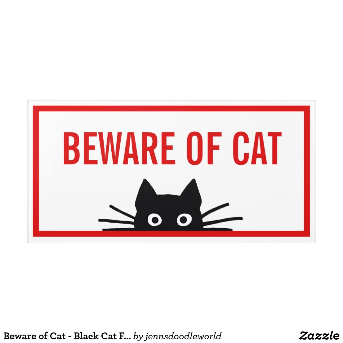 Park Art My WordPress Blog_Beware Of Cat Sign Funny