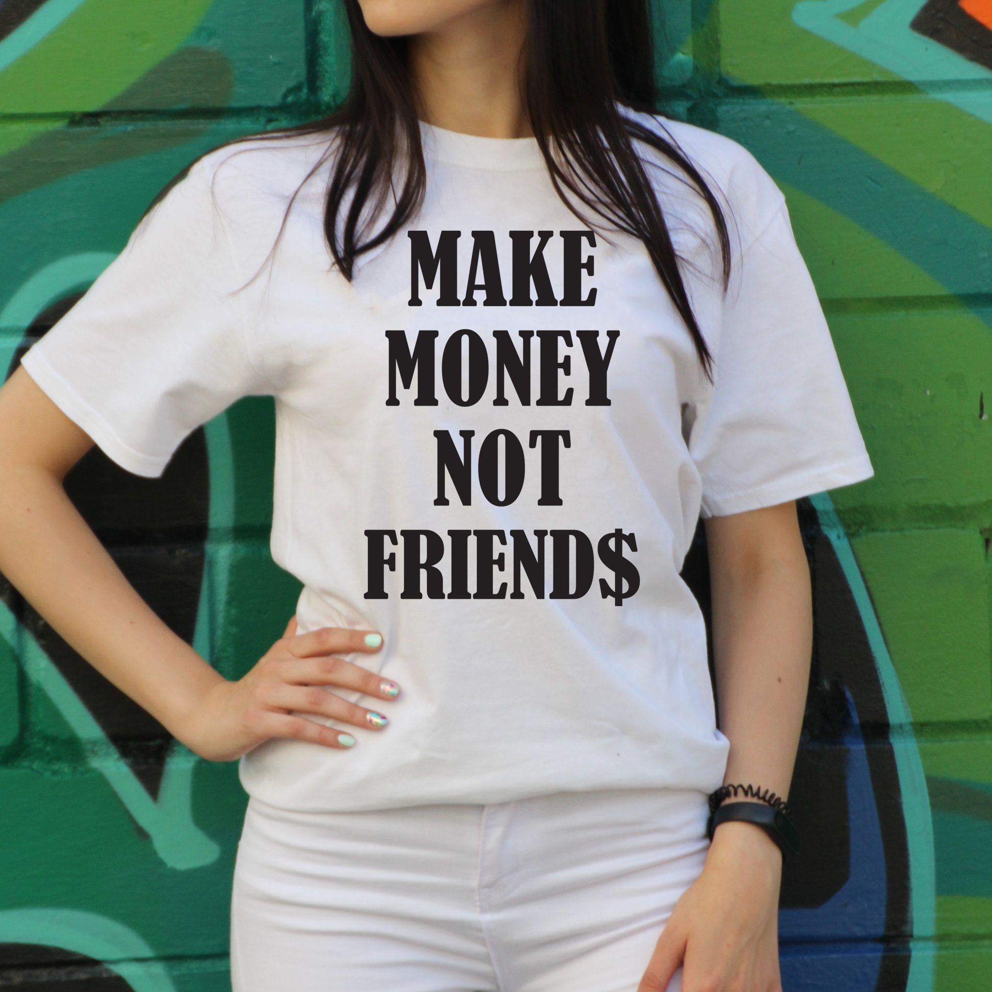 Park Art|My WordPress Blog_Make Money Not Friends T Shirt