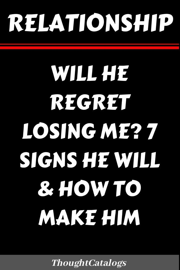 Park Art My WordPress Blog_How To Make Him Regret Losing You Forever